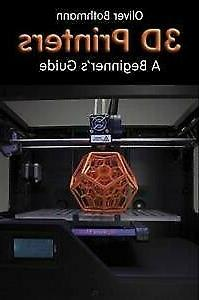 3d Printers : A Beginner's Guide, Paperback by Bothmann, Oli